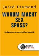 Warum macht Sex Spaß? - Die Evolution der menschlichen Sexualität