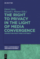 The Right to Privacy in the Light of Media Convergence - - Dieter Dörr;  Russell L. Weaver