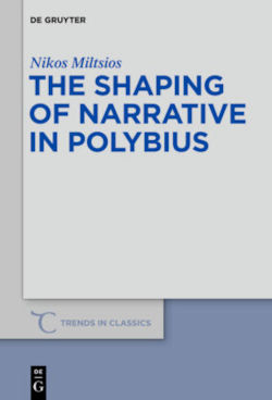 The Shaping of Narrative in Polybius