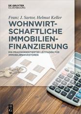Wohnwirtschaftliche Immobilienfinanzierung - Praxisleitfaden für Immobilieninvestoren - Franz J. Sartor, Helmut Keller