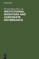 Institutional Investors and Corporate Governance - Theodor Baums;  Richard M. Buxbaum;  Klaus J. Hopt