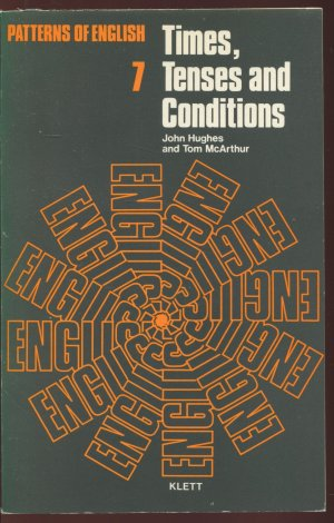 Times, Tenses and Conditions - John Hughes and Tom McArthur
