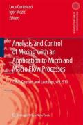 Analysis and Control of Mixing with an Application to Micro and Macro Flow Processes