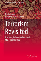 Terrorism Revisited - Islamism, Political Violence and State-Sponsorship - Paulo Casaca, Siegfried O. Wolf