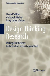 Design Thinking Research: Making Distinctions: Collaboration versus Cooperation