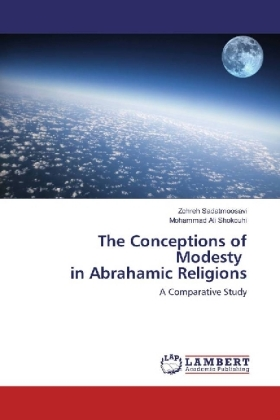 The Conceptions of Modesty in Abrahamic Religions - A Comparative Study - Sadatmoosavi, Zohreh / Shokouhi, Mohammad Ali