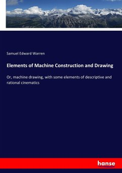Elements of Machine Construction and Drawing - Warren, Samuel Edward