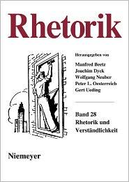 Beetz, Manfred; Dyck, Joachim; Neuber, Wolfgang; Oesterreich, Peter; Ueding, Gert: Rhetorik. Band 28 (2009) - Max Niemeyer Verlag