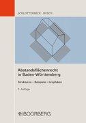Schlotterbeck, Karlheinz;Busch, Manfred: Abstandsflächenrecht in Baden-Württemberg