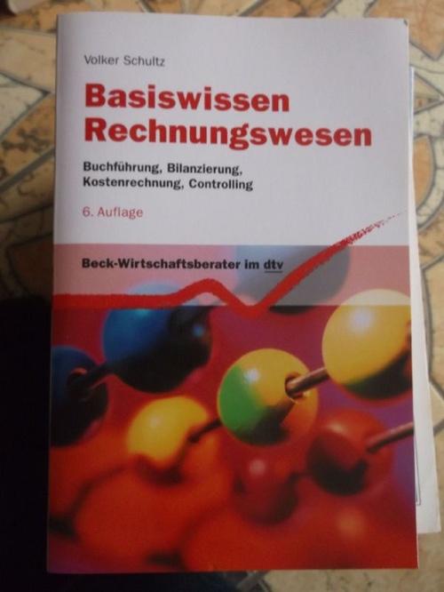 Basiswissen Rechnungswesen: Buchführung, Bilanzierung, Kostenrechnung, Controlling (dtv Beck-Wirtschaftsberater) - Schultz, Volker