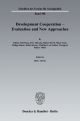 Development Cooperation - Evaluation and New Approaches. - Heinz Ahrens