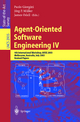 Agent-Oriented Software Engineering IV - Paolo Giorgini; Jörg Müller; James Odell