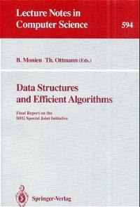 Data Structures and Efficient Algorithms: Final Report on the DFG Special Joint Initiative (Lecture Notes in Computer Science) - Monien, Burkhard and Thomas Ottmann