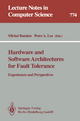 Hardware and Software Architectures for Fault Tolerance - Michel Banatre; Peter A. Lee