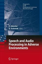Speech and Audio Processing in Adverse Environments - Hansler, Eberhard / Schmidt, G. / Schmidt, Gerhard