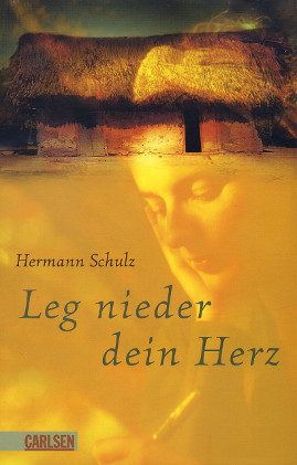 Leg nieder dein Herz - Schulz, Hermann