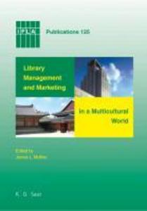 Library Management and Marketing in a Multicultural World als eBook von - Gruyter, de Saur