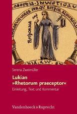 Lukian Rhetorum Praeceptor - Serena Zweim Ller