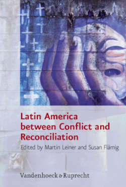 Latin America between Conflict and Reconciliation (Research in Peace and Reconciliation)