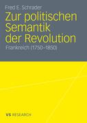 Schrader, Fred E.: Zur politischen Semantik der Revolution
