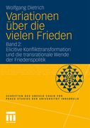 Dietrich, Wolfgang: Variationen über die vielen Frieden