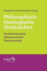Philosophisch-theologische Streitsachen - Pantheismusstreit - Atheismusstreit - Theismusstreit - Georg Essen, Christian Danz