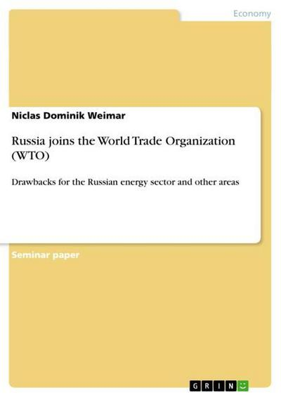 Russia joins the World Trade Organization (WTO) - Niclas Dominik Weimar