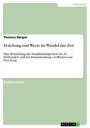 Berger, Thomas: Erziehung und Werte im Wandel der Zeit