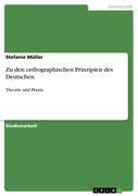 Müller, Stefanie: Zu den orthographischen Prinzipien des Deutschen