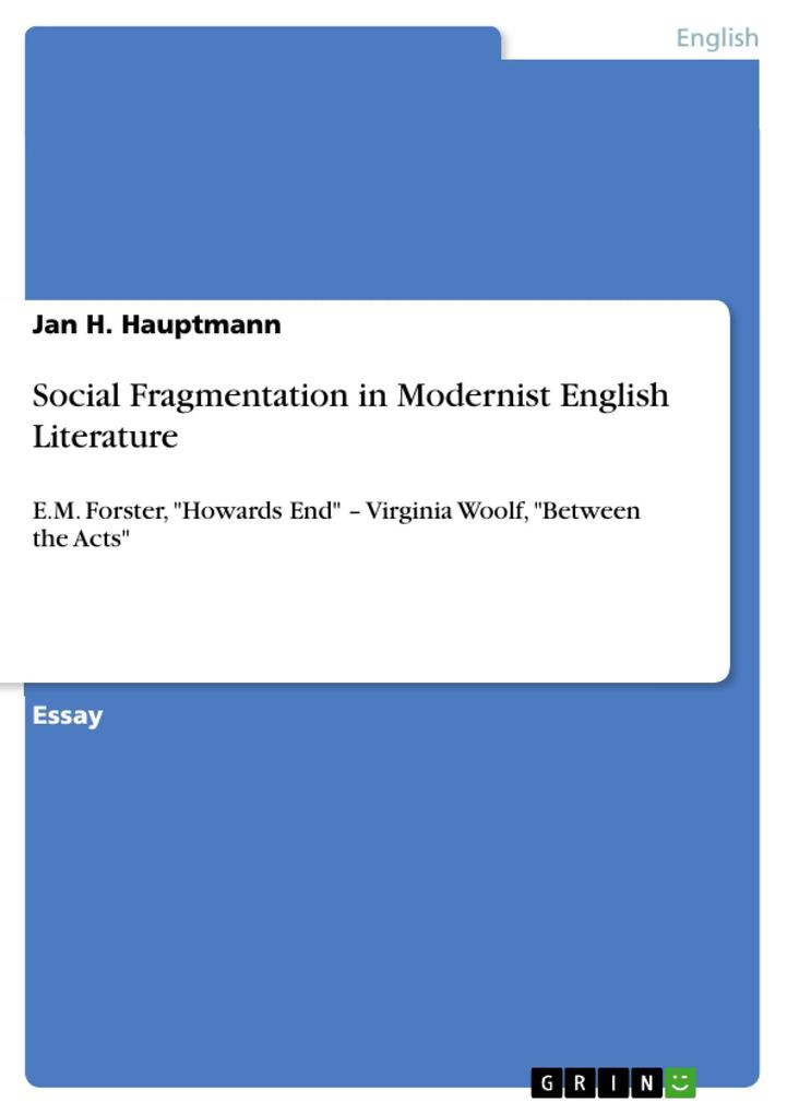 Social Fragmentation in Modernist English Literature als eBook von Jan H. Hauptmann - GRIN Publishing
