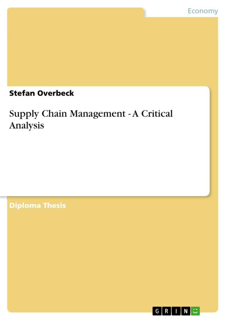 Supply Chain Management - A Critical Analysis als eBook Download von Stefan Overbeck, Stefan Overbeck - Stefan Overbeck, Stefan Overbeck