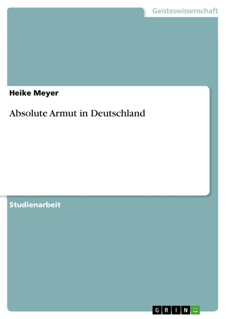 Absolute Armut in Deutschland als eBook Download von Heike Meyer - Heike Meyer