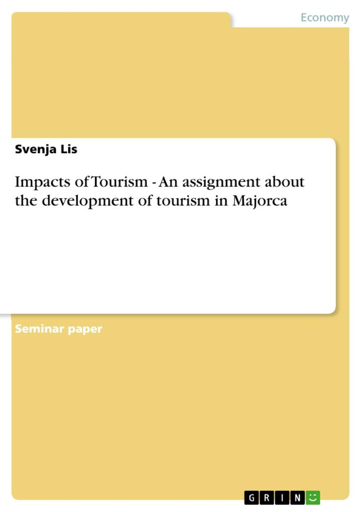 Impacts of Tourism - An assignment about the development of tourism in Majorca als Buch von Svenja Lis - GRIN Publishing