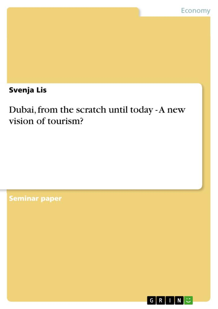 Dubai, from the scratch until today - A new vision of tourism? als Buch von Svenja Lis - Svenja Lis