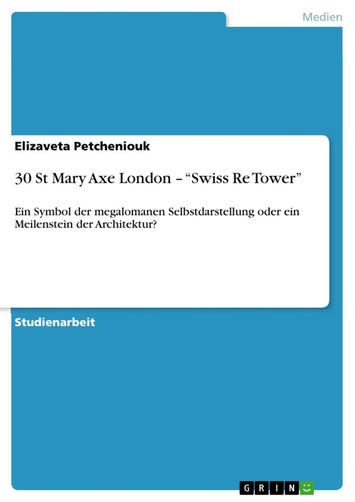 30 St Mary Axe London - Swiss Re Tower als Buch von Elizaveta Petcheniouk - GRIN Publishing