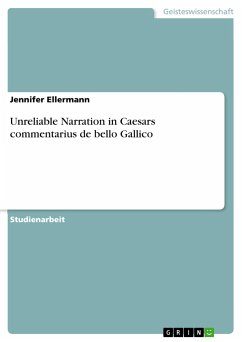 Unreliable Narration in Caesars commentarius de bello Gallico - Ellermann, Jennifer
