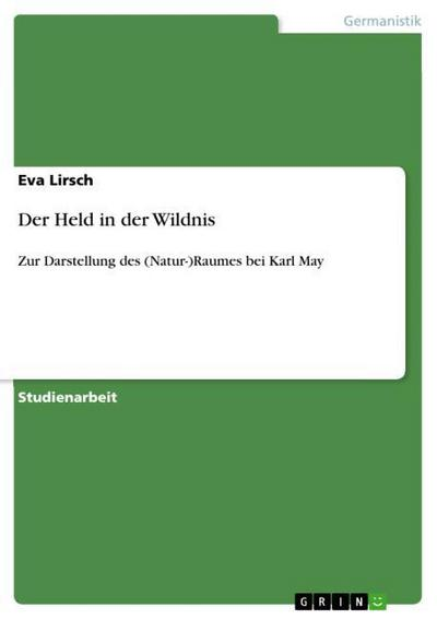 Der Held in der Wildnis - Eva Lirsch