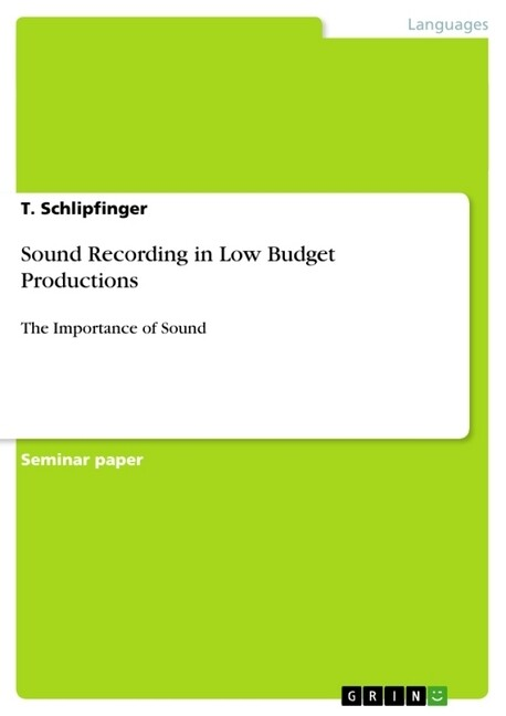 Sound Recording in Low Budget Productions als Buch von T. Schlipfinger - T. Schlipfinger