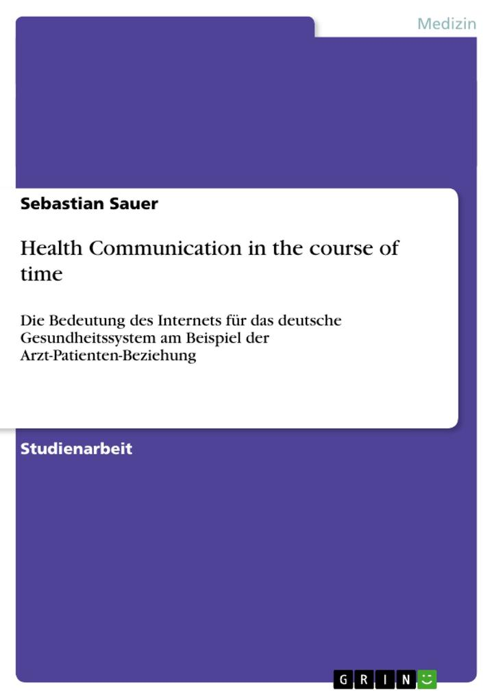 Health Communication in the course of time als Buch von Sebastian Sauer - GRIN Publishing