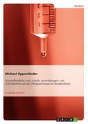 Oppenländer, Michael: Gesundheitliche und soziale Auswirkungen von Schichtarbeit auf das Pflegepersonal im Krankenhaus