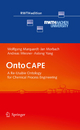 OntoCAPE - Wolfgang Marquardt;  Jan Morbach;  Andreas Wiesner;  Aidong Yang