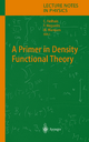 A Primer in Density Functional Theory - Carlos Fiolhais; Fernando Nogueira; Miguel A.L. Marques