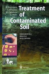 Treatment of Contaminated Soil: Fundamentals, Analysis, Applications - Stegmann, Rainer / Brunner, Gerd / Calmano, Wolfgang
