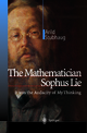 The Mathematician Sophus Lie - Arild Stubhaug