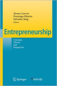 Entrepreneurship: Concepts, Theory and Perspective - Alvaro Cuervo (Editor), Salvador Roig (Editor), Domingo Ribeiro (Editor)