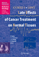 CURED I - LENT Late Effects of Cancer Treatment on Normal Tissues - Philip Rubin; L.S. Constine; Lawrence B. Marks; Paul Okunieff