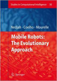 Mobile Robots: The Evolutionary Approach - Leandro dos Santos Coelho (Editor)