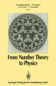 From Number Theory to Physics - Michel Waldschmidt; Pierre Moussa; Jean-Marc Luck; Claude Itzykson