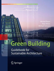 Green Building: Guidebook for Sustainable Architecture - Michael Bauer