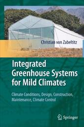 Integrated Greenhouse Systems for Mild Climates: Climate Conditions, Design, Construction, Maintenance, Climate Control - Von Zabeltitz, Christian
